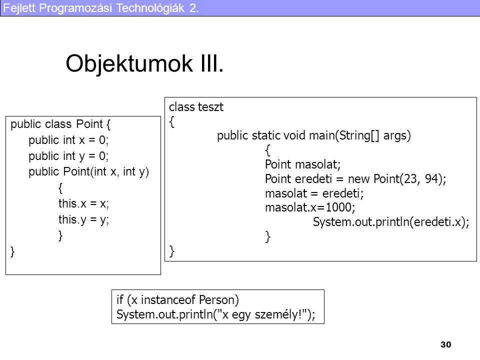 Objektumok III. class teszt { public static void main(String[] args)